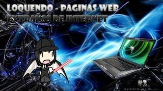 getlinkyoutube.com-Loquendo - Paginas Web Extrañas de Internet 2/2