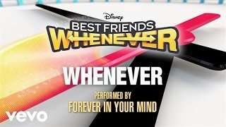 """getlinkyoutube.com-Forever In Your Mind - Whenever (From """"Best Friends Whenever"""" (Audio Only))"""