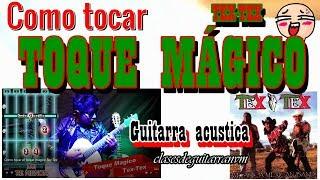 Como tocar el toque magico Tex-Tex Guitarra
