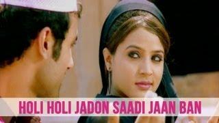 Holi Holi Jadon Saadi Jaan Ban