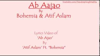 BOHEMIA - Lyrics Video of 'Ab Aajo' By