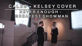Never Enough (From the Greatest Showman) | Caleb + Kelsey Cover