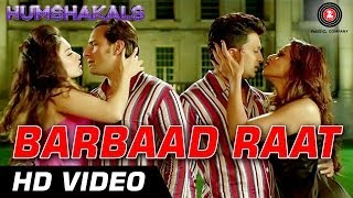 Barbaad Raat Official Video | Humshakals | Saif, Ritiesh, Bipasha, Tamannah | 1080p - HD
