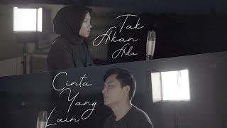 Takkan Ada Cinta Yang Lain   Dewa 19 ( Cover )   Alya Nur Zurayya Ft. Gilang Samsoe