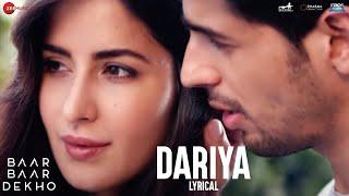 Dariya - Lyrical Video | Baar Baar Dekho | Sidharth Malhotra & Katrina Kaif | Arko