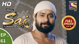Mere Sai - Ep 61 - Full Episode - 20th December, 2017
