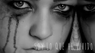 getlinkyoutube.com-Soy lo que he vivido - h0lynaight