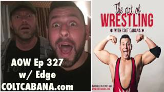 getlinkyoutube.com-Edge Ep 327 - Colt Cabana's AOW Podcast