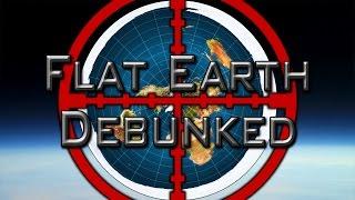 Flat Earth Debunked...  again.