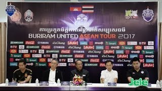 getlinkyoutube.com-แถลงข่าว Chang Buriram United Asean Tour 2017 17 มกราคม 2560