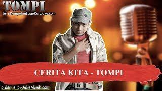 CERITA KITA - TOMPI Karaoke