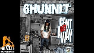 6Hunnit Of Bearfaced - Can't Get Away [Prod. G.I.B.] [Thizzler.com]
