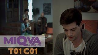 MIQVA: La Serie Web   Capítulo 1