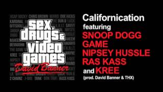 David Banner - Californication (ft. Snoop Dogg, Game, Nipsey Hussle, Kree & Ras Kass)