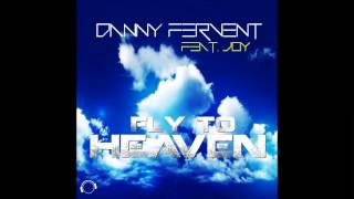 getlinkyoutube.com-Danny Fervent Feat. Joy - Fly To Heaven (Vocal Edit)