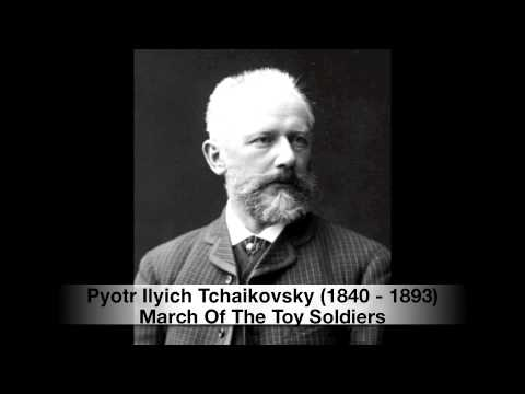 Tchaikovsky - March Of The Toy Soldiers
