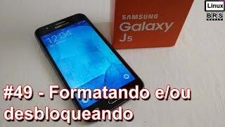 Samsung Galaxy J5 - Formatação e/ou desbloqueio - Português