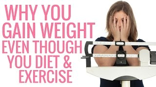 Why you Gain Weight Even though you Diet and Exercise - Christina Carlyle width=