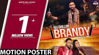 Brandy (Full Song) Raj Dhillon Feat. Prit | New Punjabi Song 2018 | White Hill Music