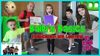Baldi's Basics In Education And Learning IN REAL LIFE / That YouTub3 Family