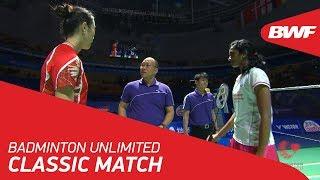 Badminton Unlimited | BWF Classic Match - Pusarla V Sindhu vs Sun Yu | BWF 2018