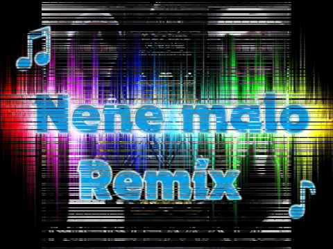 de : nene malo remix DJ Power Mix , videos musicales de nene malo