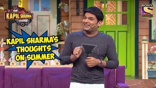 Kapil Sharma's Thoughts On Summer - The Kapil Sharma Show