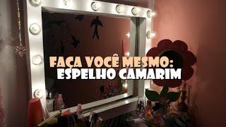 getlinkyoutube.com-FAÇA VOCÊ MESMO: Espelho Camarim, por: Marcela Maria