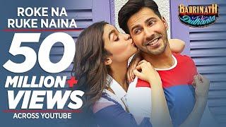 Roke Na Ruke Naina Video Song | Arijit Singh | Varun, Alia | Amaal Mallik