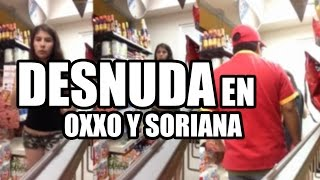 getlinkyoutube.com-MUJER SE DESNUDA EN OXXO Y SORIANA