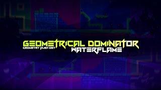 getlinkyoutube.com-Waterflame - Geometrical Dominator (Geometry Dash OST)