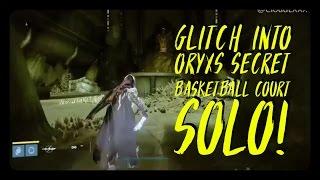 getlinkyoutube.com-DESTINY Glitches: SOLO ORYX's SECRET BASKETBALL COURT!