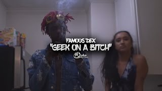 "getlinkyoutube.com-Famous Dex - ""Geek On a Bitch"" 
