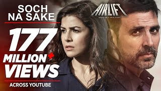 getlinkyoutube.com-Soch Na Sake FULL VIDEO SONG | AIRLIFT | Akshay Kumar, Nimrat Kaur | Arijit Singh, Tulsi Kumar