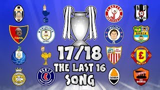 🏆THE LAST 16🏆 Champions League Song - 17/18 Intro Parody Theme!