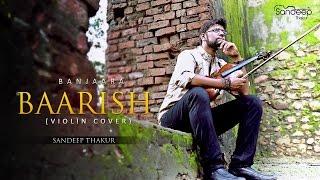 getlinkyoutube.com-Banjaara - Baarish | Ek Villain | Yaariyaan | (Violin Cover) - Sandeep Thakur