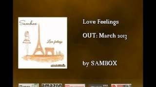 getlinkyoutube.com-SAMBOX - Love Feelings (Album official Teaser)