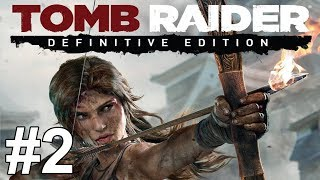 getlinkyoutube.com-Tomb Raider Definitive Edition Gameplay Walkthrough Part 2 No Commentary