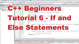 C++ Tutorial for Beginners 6 - If and Else Statements