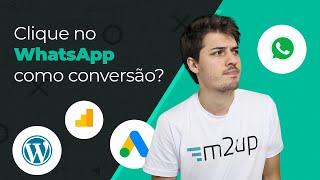 (Wordpress) Como configurar o CLIQUE no Whatsapp como conversão no Google Analytics