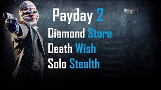 getlinkyoutube.com-Payday 2: Diamond Store Death Wish Solo Stealth