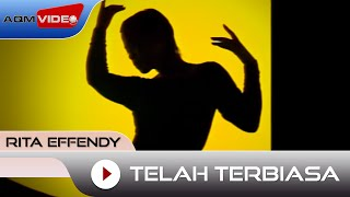 Rita Effendy - Telah Terbiasa   Official Video