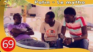 Patin le Mytho - Episode 69