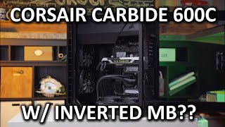 Corsair 600C Case Review - Something seems a bit... different...
