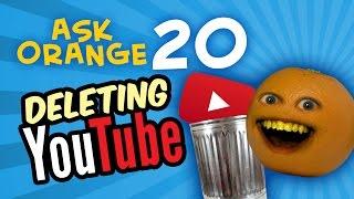 getlinkyoutube.com-Annoying Orange - Ask Orange #20: DELETING YOUTUBE!!!