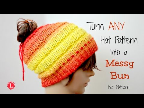 LOOM KNIT - Turn ANY Hat Pattern into a Messy Bun Hat
