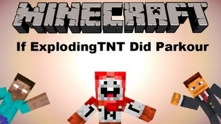getlinkyoutube.com-If ExplodingTNT Tried Parkour - Minecraft Machinima