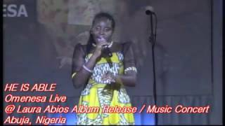 Omenesa Live - HE IS ABLE  @ Laura Abios Concert