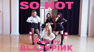 [EAST2WEST] BLACKPINK - SO HOT (THEBLACKLABEL Remix) Dance Cover