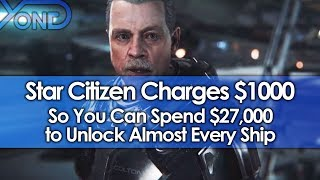 Star Citizen Charges $1000 So You Can Spend $27,000 to Unlock Almost Every Ship